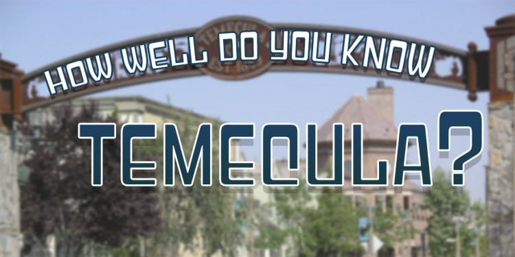 Temecula landmarks quiz - how well do you know temecula