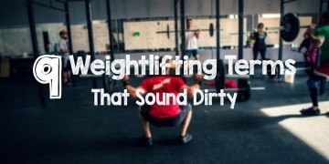 9 Weightlifting Terms that Sound Dirty